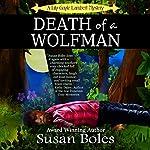 Death of a Wolfman: A Lily Gayle Lambert Mystery, Book 1 | Susan Boles