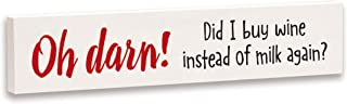 product image for Imagine Design Relatively Funny Oh Darn Did I Buy Wine, Stick Plaque, One Size, Red/White/Black