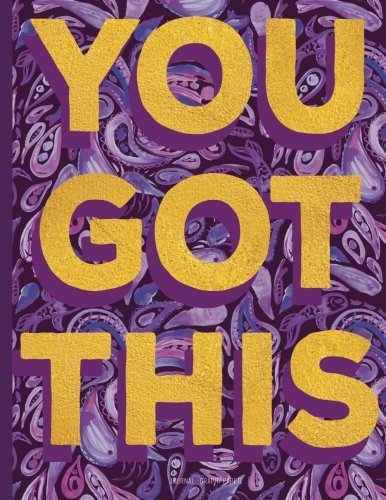 You Got This - Graph Paper Journal: Gold And Purple Notebook With Inspirational Quote Cover, 8.5 x 11 pdf epub
