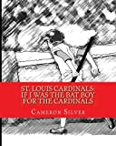 img - for St. Louis Cardinals: If I was the Bat Boy for the Cardinals book / textbook / text book