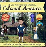 If You Were Me and Lived in...Colonial America: An Introduction to Civilizations Throughout Time (Volume 9)
