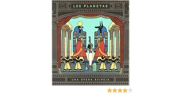 Una Opera Egipcia: Los Planetas: Amazon.es: Música