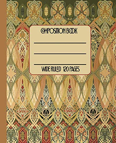 Wide Ruled Composition Book: Fabulous Art Nouveau Stencil Themed Cover will keep your notebook in beautiful style for work, school, or home. Wonderful ... too! (Art Deco Composition Collection)