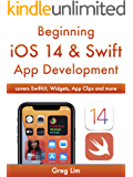 Beginning iOS 14 & Swift App Development: Develop iOS Apps, Widgets with Xcode 12, Swift 5, SwiftUI, ARKit and more