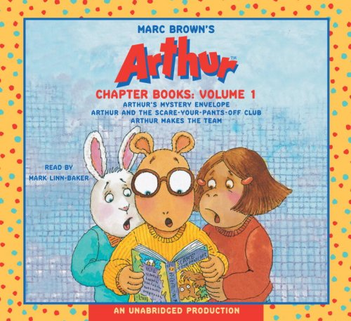 Download Marc Brown's Arthur Chapter Books: Volume 1: Arthur's Mystery Envelope; Arthur and the Scare-Your-Pants-Off Club; Arthur Makes the Team ebook