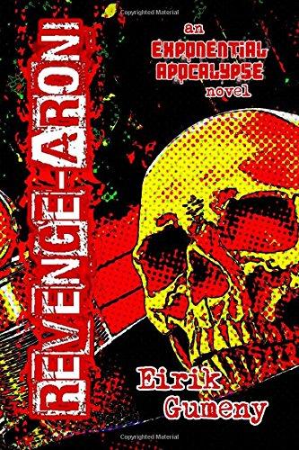 Read Online Revenge-aroni (Exponential Apocalypse) (Volume 4) pdf