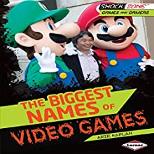 The Biggest Names of Video Games Audiobook by Arie Kaplan Narrated by  Book Buddy Digital Media