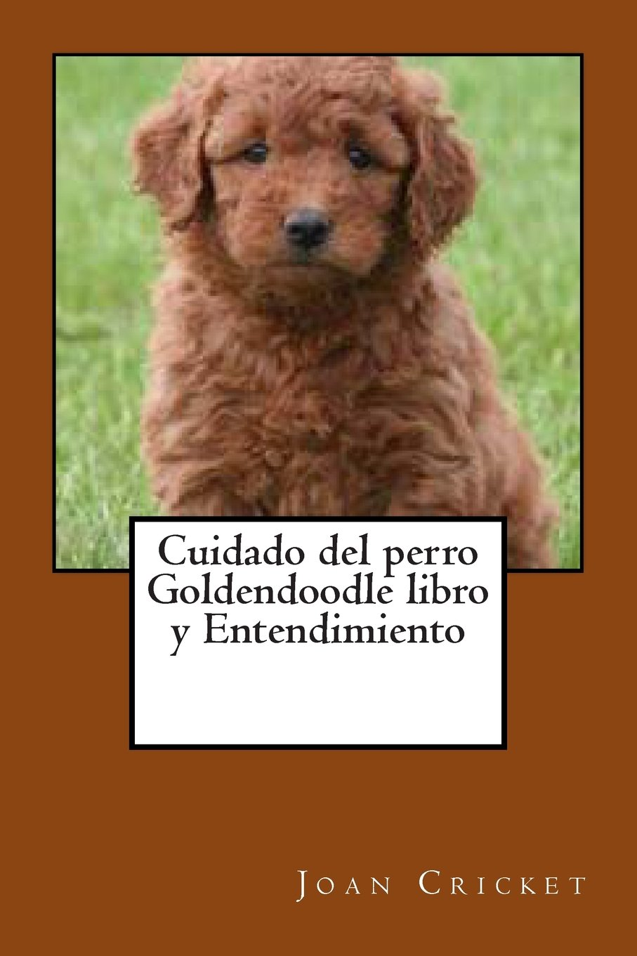 Cuidado del perro Goldendoodle libro y Entendimiento (Spanish Edition): Joan Cricket: 9781491210185: Amazon.com: Books