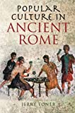 Popular Culture in Ancient Rome 9780745643106