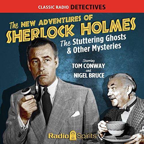The New Adventures of Sherlock Holmes: The Stuttering Ghosts & Other Mysteries