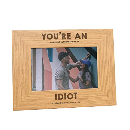 You Re An Idiot Engraved Photo Frame 1 Year Anniversary Gifts For Boyfriend Funny Boyfriend Birthday Gifts Amazon Co Uk Handmade