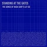 Standing At The Gates:The Songs Of Nada Surf
