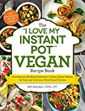 "Best Vegan Recipes Books - The ""I Love My Instant Pot®"" Vegan Recipe Review"