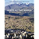 State of the World 2007: Our Urban Future (State of the World) ~ The Worldwatch Institute