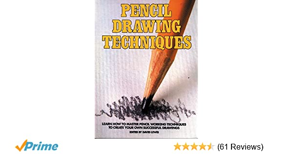 pencil drawing techniques learn how to master pencil working