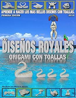 Diseños Royales: Origami con toallas de baño (Spanish Edition) by [García González