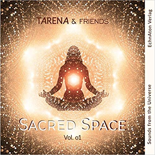 SACRED SPACE - Vol. 01: Sounds from the Universe - Meditationsmusik