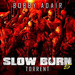Slow Burn: Torrent