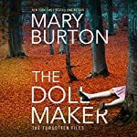 The Dollmaker: Forgotten Files, Book 2 | Mary Burton