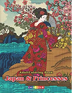 Adult Coloring Book Japan Princesses Japanese Cultural Designs Beautiful Floral Kimono