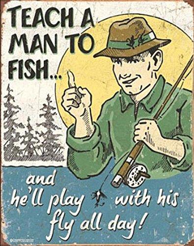 Teach a Man to Fish Fly Fishing Tin Sign 13 x (Fishing Tin)