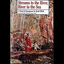Streams to the River, River to the Sea: A Novel of Sacagawea Audiobook by Scott O'Dell Narrated by Amanda Ronconi