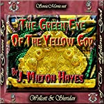 The Green Eye of the Yellow God | J. Milton Hayes