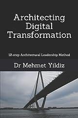 Architecting Digital Transformation: 12-step Architectural Leadership Method Paperback