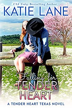 Falling for Tender Heart (Tender Heart Texas Book 1) by [Lane, Katie]