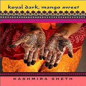Koyal Dark, Mango Sweet Audiobook