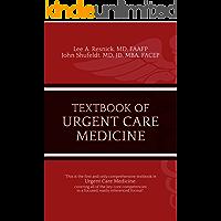 Textbook of Urgent Care Medicine (Urgent Care Education 1)
