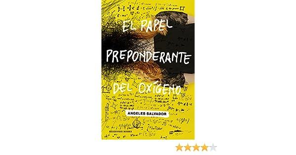 El papel preponderante del oxígeno (Spanish Edition)