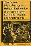 Die Anbetung der Heiligen Drei Könige in der italienischen Kunst des Trecento und Quattrocento (German Edition)