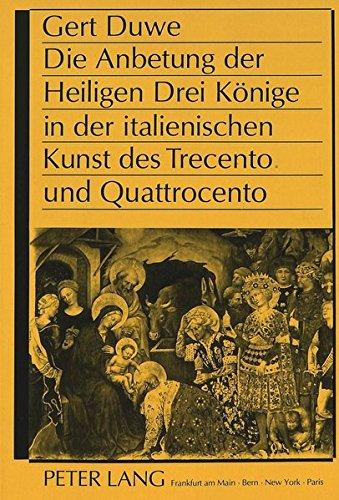 Die Anbetung der Heiligen Drei Könige in der italienischen Kunst des Trecento und Quattrocento (German Edition) by Peter Lang GmbH, Internationaler Verlag der Wissenschaften