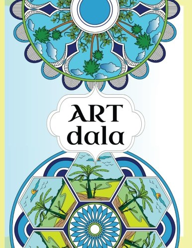 Artdala adult coloring mandala book: 50 beautiful mandala combined with 50 inspiring quotes, create a calming, artistic and meditative experience for body and mind