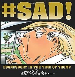 #SAD!: Doonesbury in the Time of Trump