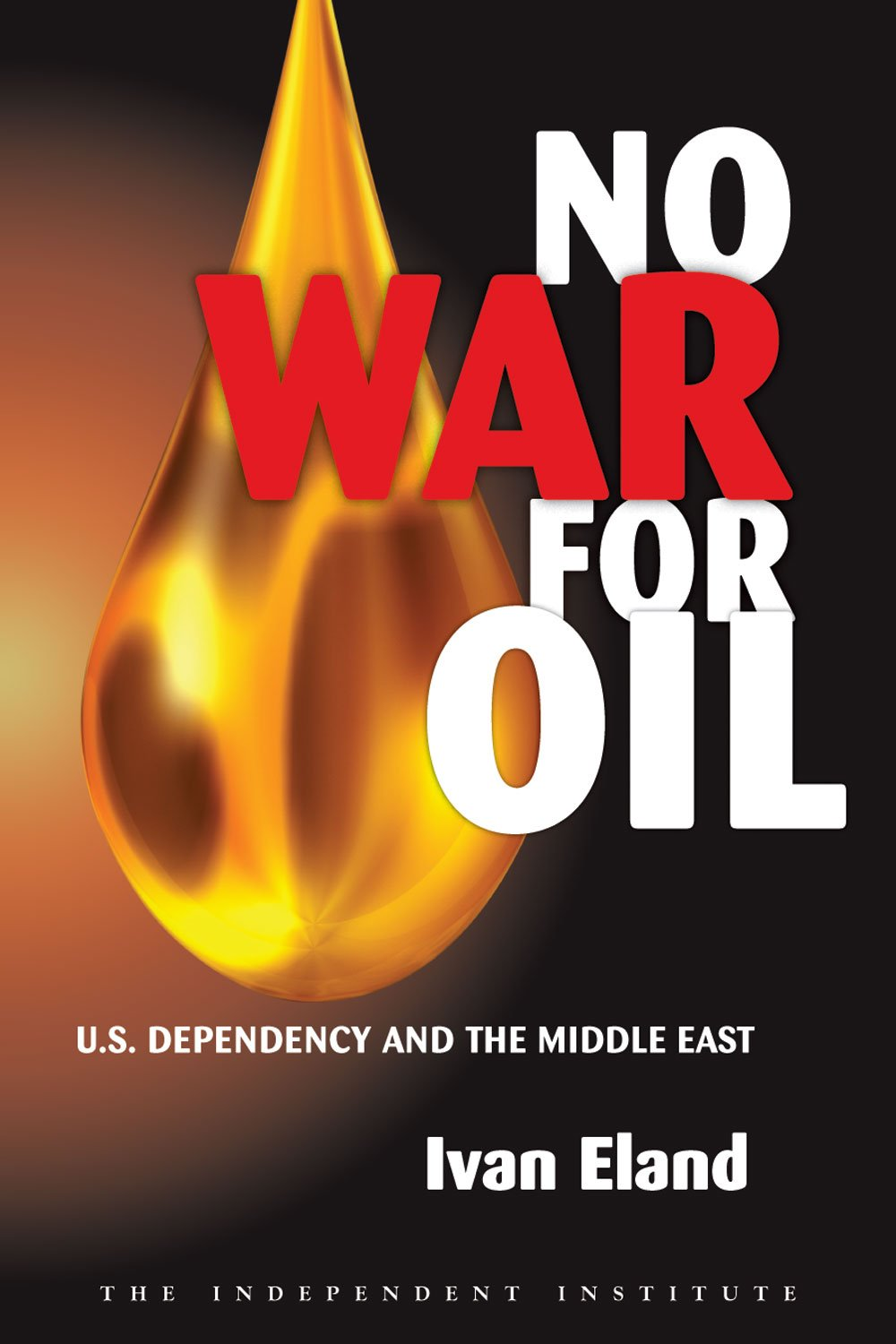 Read Online No War for Oil: U.S. Dependency and the Middle East pdf epub