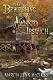 The Bewitching of Amoretta Ipswich (Three Little Girls Dressed in Blue Book 1)
