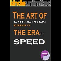 The art of entrepreneurship in the era of speed