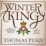 Winter King: The Dawn of Tudor England   Thomas Penn