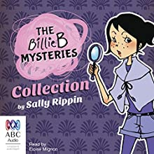 The Billie B. Mysteries Collection Audiobook by Sally Rippin Narrated by Eloise Mignon