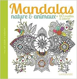 Coloriage Mandala Nature.Mandalas Nature Et Animaux De 60 Modeles A Colorier French