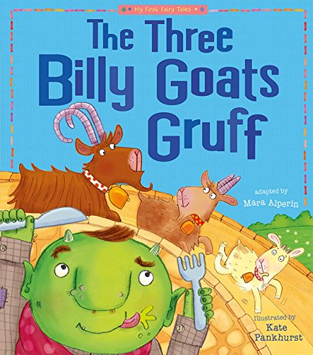 The Three Billy Goats Gruff (My First Fairy Tales): Kate Pankhurst ...