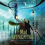The Mad Apprentice | Django Wexler