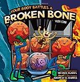 Your Body Battles a Broken Bone, Vicki Cobb, 0822574683