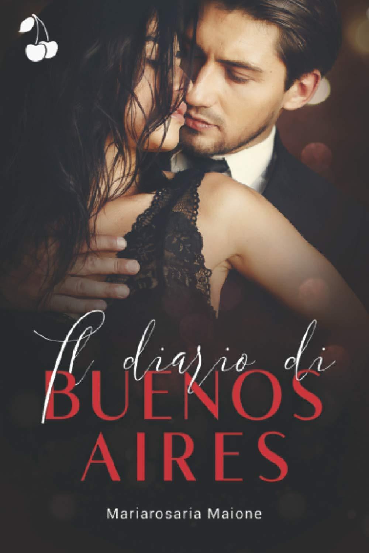 Amazon.it: Il diario di Buenos Aires - Maione, Mariarosaria, Publishing,  Cherry - Libri
