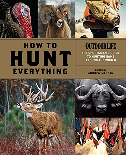How to Hunt Everything (Outdoor Life)