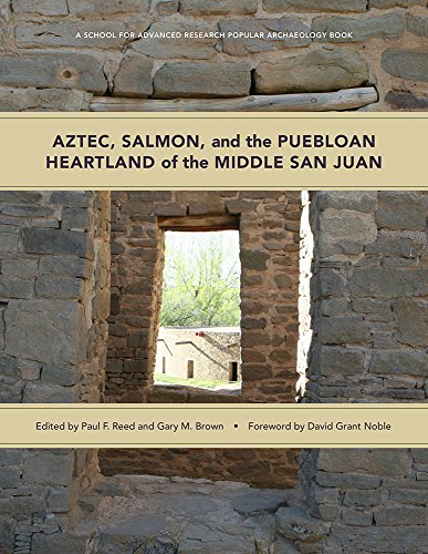 Heartland Salmon - Aztec, Salmon, and the Puebloan Heartland of the Middle San Juan (A School for Advanced Research Popular Archaeology Book)