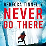 Never Go There | Rebecca Tinnelly