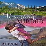 Mountain Mirror: Mirrors of Time Book 5 | Alison Jean Ash